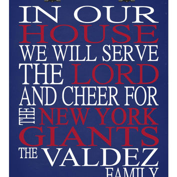 In Our House We Will Serve The Lord And Cheer for The New York Giants personalized print - Christian gift sports art - multiple sizes