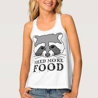 Racoon Need More Food Tank Top