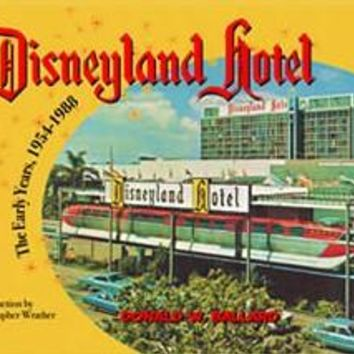 The Disneyland® Hotel: The Early Years 1954-1988