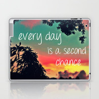 Every day is a second chance! Laptop & iPad Skin by Louise Machado