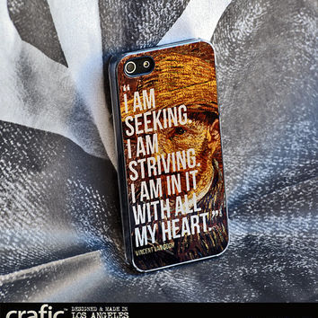 I Am Seeking, I Am Striving. I Am In It With All My Heart ~Vincent van Gogh iPhone 5/5S Case, iPhone 4/4S Cases - iPhone 5C Case