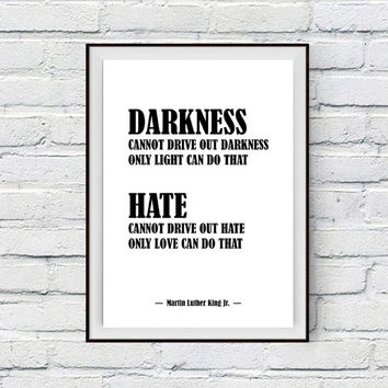 Love Quote Inspirational Art Print, Martin Luther King Jr Quote, Only love can drive out hate, Life Quote Wisdom Printable Art