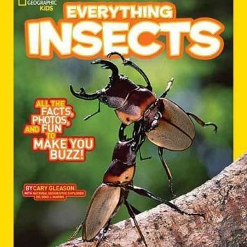 Everything Insects (National Geographic Kids Everything): Everything Insects: All the Facts, Photos, and Fun to Make You Buzz (National Geographic Kids Everything)