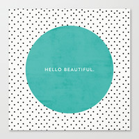 TEAL HELLO BEAUTIFUL - POLKA DOTS Canvas Print by Allyson Johnson