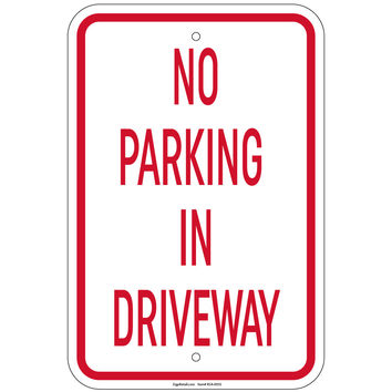 """Heavy Gauge No Parking In Driveway Sign 12"""" x 18"""" Aluminum Signs Retail Store"""