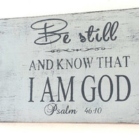 Be Still and Know that I AM GOD, Psalm 46:10, Scripture, Bible Verse, Gift, Christian, Primitive Wood Sign, Sign, Inspirational Sign