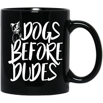 Dogs Before Dudes-Funny Pets Lovers Gifts-Dog Outdoor Hunting Black Mug