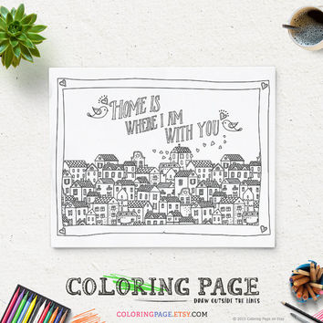 Printable Quote Coloring Page Instant Download Home is where I am with you Digital Art Printable Art Coloring Pages Anti Stress Art Therapy