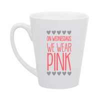 "Mean Girls- ""On Wednesdays we wear pink"" coffee mug"