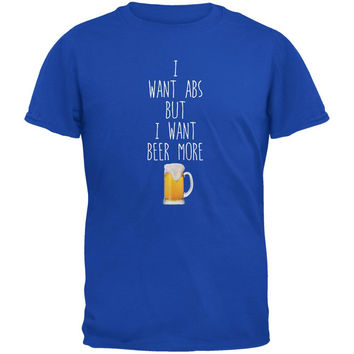 I Want Abs But I Want Beer More Royal Adult T-Shirt
