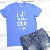 It Is Well with My Soul Tee {Heather Blue}