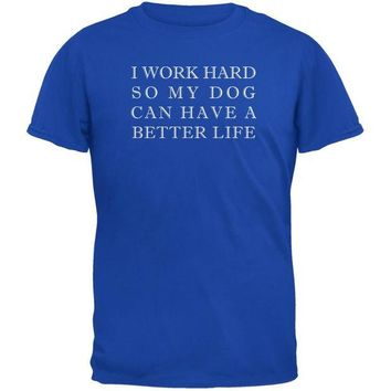 DCCKJY1 Work Hard For My Dog Funny Royal Adult T-Shirt