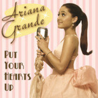 Put Your Hearts Up - Single by Ariana Grande