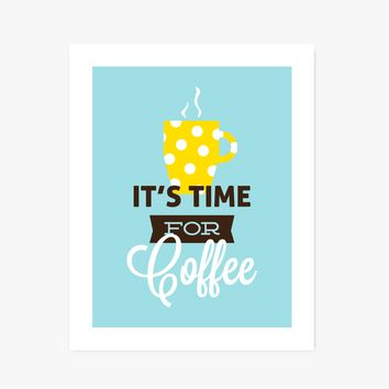 It's Time for Coffee kitchen art