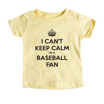 I Can't Keep Calm I'm A Baseball Fan Baby Tee