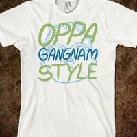 OPPA GANGNAM STYLE - Text Tees Say Anything
