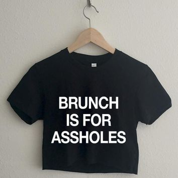 Brunch is for Assholes Short Sleeve Cropped T Shirt