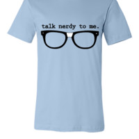 Talk Nerdy To Me - Unisex T-shirt