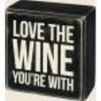 Love The Wine Your With Sign By Primitives By Kathy