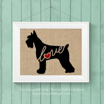 Giant Schnauzer Love - Burlap or Canvas Printed Wall Art Silhouette for Dog Lovers. A Shabby Chic, Cottage Style Wall Hanging