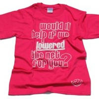 """Would it help if we lowered the net for you?"" T-shirt - Lucky Dog Volleyball"