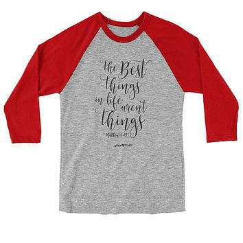 Cherished Girl Grace & Truth Best Thing in Life Aren't Things Christian Long Sleeve Raglan T Shirt