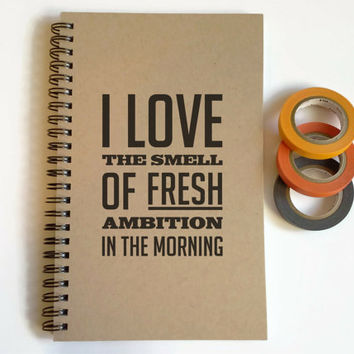 Writing journal, spiral notebook, cute diary, small sketchbook scrapbook memory book 5x8 - I love the smell of fresh ambition in the morning