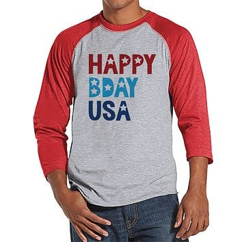 Men's 4th of July Shirt - Happy Bday USA - Red Raglan - Independence Day Shirt - 4th of July Birthday Party Shirt - Mens Patriotic Shirt