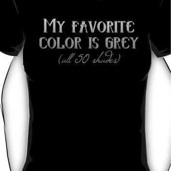 My favorite color is grey (all 50 shades) Women's T-Shirt