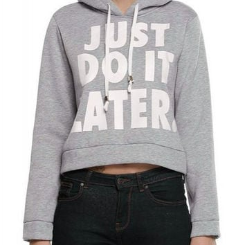 """""""Just Do It Later"""" Letter Pattern Hooded Long Sleeve Hoodie"""