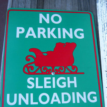 Funny Christmas Lawn Decoration: No Parking Sleigh Unloading Zone - Christmas Yard Sign - Retro Christmas No Parking Sign
