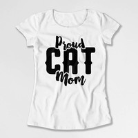 Cat Mom T Shirt Cat Lover Gifts For Pet Lover Shirt Mommy TShirt Kitty Clothes Animal Lover Kitten Clothing Proud Cat Mom Ladies Tee DN-711