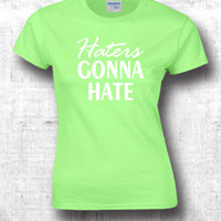 Haters Gonna Hate t shtits - cool t shirt designs party shirt funny t shirts boyfriend shirt youth t shirts men dress shirts gift Idea 320