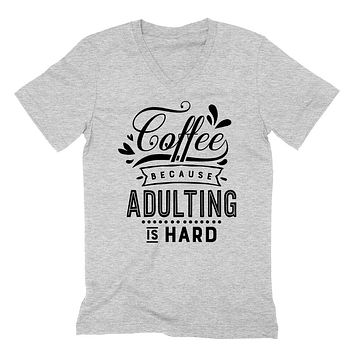 Coffee because adulting is hard  coffee lover   funny humor cool cute birthday gift  V Neck T Shirt