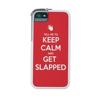 Tell Me To Keep Calm and Get Slapped
