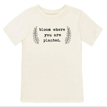 Bloom Where You Are Planted Organic Tee