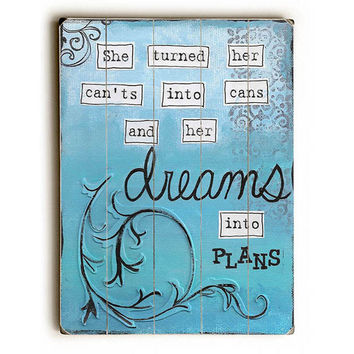 Dreams Into Plans by Artist Monica Martin Wood Sign