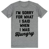 I'm Sorry For What I Said When I Was Hungry