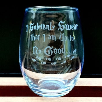 Elegant Wine Glass with Harry Potter Quotes, I Solemnly Swear That I'm Up To No Good