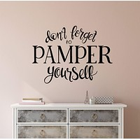 Vinyl Wall Decal Positive Motivation Quote Don't Forget To Pamper Yourself Stickers (2656ig)