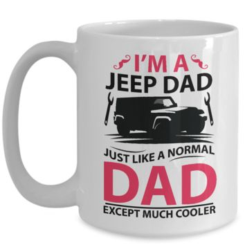 Funny Coffee Mug for Dad Father Cool Jeep Dad
