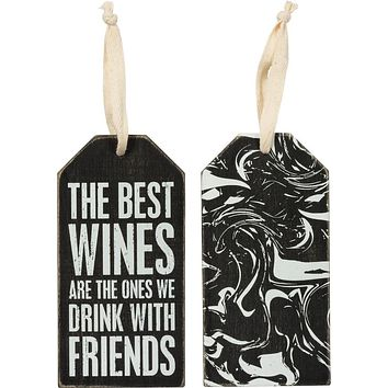 The Best Wines Are The Ones We Drink With Friends Bottle Tag