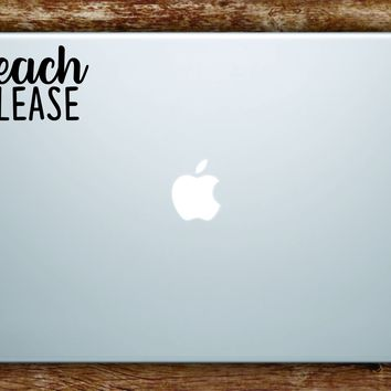 Beach Please Laptop Apple Macbook Car Quote Wall Decal Sticker Art Vinyl Inspirational Funny Ocean