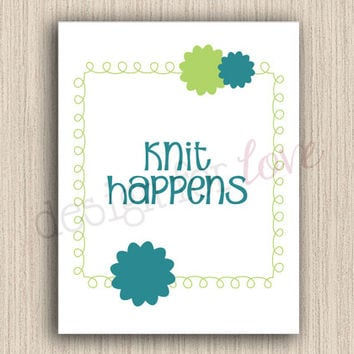 Knit Happens - Printable File - Craft Room Decor - Home Decor