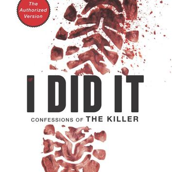 If I Did It: Confessions of the Killer 1st Edition