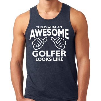 This Is What An Awesome Golfer Looks Like Mens Tank Top