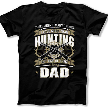 Gifts For Hunters Deer Hunting Shirt Dad Gift Ideas Fathers Day Present Outdoorsman Gift Daddy T Shirt Father Clothes Mens Tee TEP313