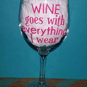 Cute 20 oz stemmed wine Glass - pick your saying