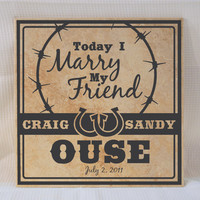 "Vinyl Design ""Today I Marry My Best Friend"" on Personalized Sign, Custom Wood Sign, Custom Tile, Wedding Tile, Western Wedding Gift"