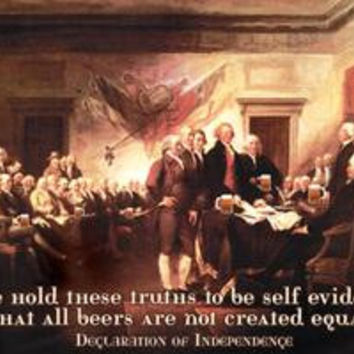 We hold these truths that all beers are not created equal - Declaration of Independence: Fine art canvas print (12 x 18)